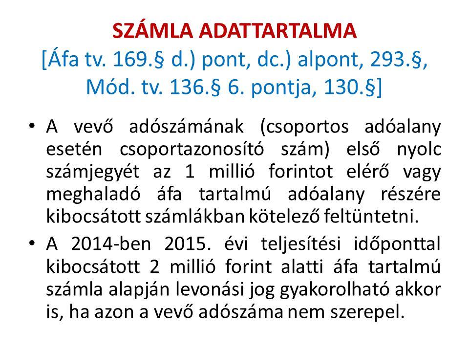 SZÁMLA ADATTARTALMA [Áfa tv. 169. § d. ) pont, dc. ) alpont, 293